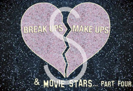 Break Ups, Make Ups & Movie Stars (part four)